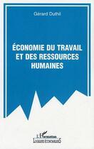Couverture du livre « Economie Du Travail Et Des Ressources Humaines » de Gerard Duthil aux éditions L'harmattan