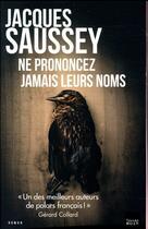 Couverture du livre « Ne prononcez jamais leurs noms » de Jacques Saussey aux éditions Toucan