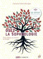 Couverture du livre « Osez la sophrologie pour libérer vos émotions » de Christine Chelin Desvigne aux éditions Esf Prisma