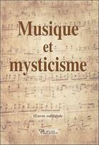 Couverture du livre « Musique et mysticisme » de Collectif aux éditions Diffusion Rosicrucienne