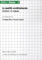 Couverture du livre « Cahiers Ramau t.5 ; qualité architecturale, acteurs » de Veronique Biau et Lautier aux éditions La Villette