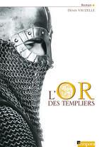 Couverture du livre « L'or des templiers » de Denis Vauzelle aux éditions Artege