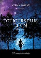 Couverture du livre « Toujours plus loin » de Myriam Lorenz aux éditions Atramenta