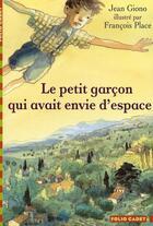 Couverture du livre « Le petit garcon qui avait envie d'espace » de Jean Giono aux éditions Gallimard-jeunesse