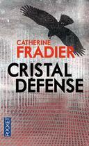 Couverture du livre « Cristal défense » de Catherine Fradier aux éditions Pocket