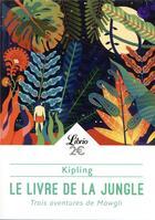 Couverture du livre « Le livre de la jungle ; trois aventures de Mowgli » de Rudyard Kipling aux éditions J'ai Lu