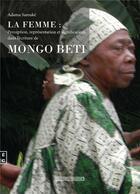 Couverture du livre « La femme ; perception, représentations et significations dans l'écriture de Mong » de Adama Samake aux éditions Complicites