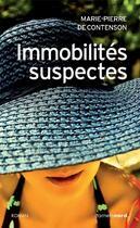 Couverture du livre « Immobilités suspectes » de Marie-Pierre De Contenson aux éditions Carnets Nord
