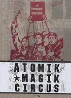Couverture du livre « Atomik magik circus » de Francois Burland aux éditions La Cinquieme Couche