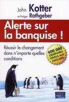 Couverture du livre « Alerte sur la banquise ! » de John Kotter aux éditions Pearson