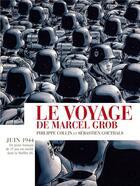 Couverture du livre « Le voyage de Marcel Grob » de Philippe Collin et Sebastien Goethals aux éditions Futuropolis