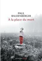 Couverture du livre « à la place du mort » de Paul Baldenberg aux éditions Des Equateurs
