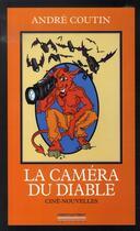 Couverture du livre « La caméra du diable » de Andre Coutin aux éditions Pirot
