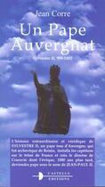 Couverture du livre « Un Pape Auvergnat ; Sylvestre Ii ; 999-1003 » de Jean Corre aux éditions Castells Raymond