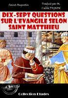 Couverture du livre « Dix-sept questions sur l'évangile selon Saint Matthieu. » de Saint Augustin aux éditions Ink Book
