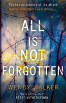 Couverture du livre « ALL IS NOT FORGOTTEN » de Walker Wendy aux éditions Harper Collins