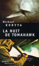 Couverture du livre « La nuit de tomahawk » de Michael Koryta aux éditions Seuil