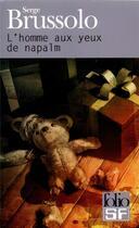 Couverture du livre « L'homme aux yeux de napalm » de Serge Brussolo aux éditions Gallimard