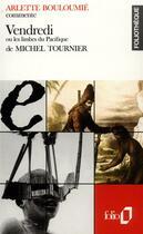 Couverture du livre « Vendredi ou les limbes du pacifique de michel tournier (essai et dossier) » de Arlette Bouloumie aux éditions Gallimard