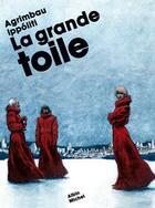 Couverture du livre « La grande toile » de Gabriel Ippoliti et Diego Agrimbau aux éditions Drugstore