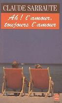 Couverture du livre « Ah ! l'amour, toujours l'amour » de Claude Sarraute aux éditions Lgf