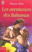 Couverture du livre « Les Aventuriers Des Bahamas » de Patricia Cabot aux éditions J'ai Lu