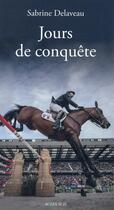Couverture du livre « Jours de conquête » de Sabrine Delaveau aux éditions Actes Sud