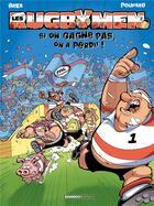 Couverture du livre « Les rugbymen T.2 ; si on gagne pas, on a perdu ! » de Beka et Poupard aux éditions Bamboo