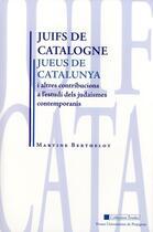 Couverture du livre « Juifs de Catalogne » de Puig Berthelot aux éditions Pu De Perpignan