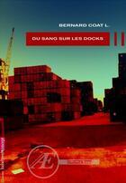 Couverture du livre « Du sang sur les docks » de Bernard Coat L. aux éditions Ex Aequo