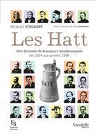 Couverture du livre « Les Hatt ; une dynastie de brasseurs strasbourgeois ; de 1664 aux années 1680 » de Nicolas Stoskopf et Sven Gutermann aux éditions Emmanuel Vandelle