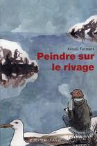 Couverture du livre « Peindre sur le rivage » de Anneli Furmark aux éditions Actes Sud
