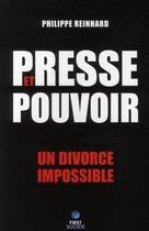 Couverture du livre « Presse et pouvoir ; un divorce impossible » de Philippe Reinhard aux éditions First