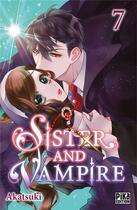 Couverture du livre « Sister and vampire T.7 » de Akatsuki aux éditions Pika