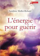 Couverture du livre « L energie pour guerir » de Muller-Bohard S. aux éditions Persee