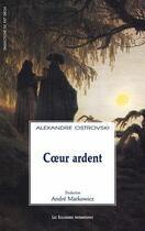 Couverture du livre « Coeur ardent » de Alexandre Ostrovski aux éditions Solitaires Intempestifs