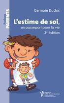 Couverture du livre « L'estime de soi, un passeport pour la vie (3e édition) » de Germain Duclos aux éditions Sainte Justine