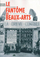 Couverture du livre « Le fantôme des beaux arts » de Michel Denes aux éditions La Villette