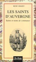 Couverture du livre « Saints D Auvergne (Les) » de Rene Crozet aux éditions De Boree