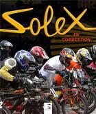 Couverture du livre « Solex en compétition » de Joel Berger aux éditions Etai