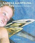 Couverture du livre « Andréa mantegna et la renaissance italienne » de Joseph Manca aux éditions Parkstone International