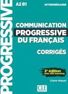 Couverture du livre « Communication progressive du français ; FLE ; corrigés ; A2 ; B1 ; intermédiaire (2e édition) » de Claire Miquel aux éditions Cle International