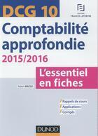 Couverture du livre « Dcg 10 ; comptabilité approfondie (édition 2015/2016) » de Robert Maeso aux éditions Dunod