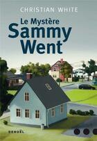 Couverture du livre « Le mystère Sammy Went » de Christian White aux éditions Denoel