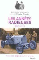 Couverture du livre « Histoires Vraies Du Xx Siecle T.2 ; Les Annees Radieuses, 1909 1914 » de Jean-Claude Simoen et Gerard Guicheteau aux éditions Fayard