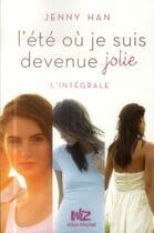 Couverture du livre « L'été où je suis devenue jolie ; intégrale » de Jenny Han aux éditions Albin Michel Jeunesse