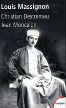 Couverture du livre « Louis Massignon » de Christian Destremau et Jean Moncelon aux éditions Tempus/perrin