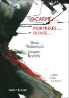 Couverture du livre « Vacarme... murmures... silence » de Jacques Reverdy et Denis Wetterwald aux éditions Voix D'encre