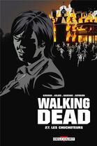 Couverture du livre « Walking dead T.27 ; les chuchoteurs » de Charlie Adlard et Robert Kirkman et Stefano Gaudiano et Cliff Rathburn aux éditions Delcourt