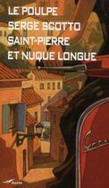 Couverture du livre « Saint-Pierre et nuque longue » de Serge Scotto aux éditions Baleine